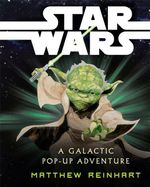 Star Wars : A Galactic Pop-Up Adventure - Matthew Reinhart