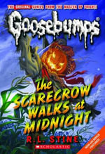 The Scarecrow Walks at Midnight : Goosebumps Classic Series : Book 16 - R. L. Stine