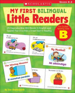 My First Bilingual Little Readers : Level B: 25 Reproducible Mini-Books in English and Spanish That Give Kids a Great Start in Reading - Liza Charlesworth