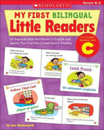 My First Bilingual Little Readers : Level C: 25 Reproducible Mini-Books in English and Spanish That Give Kids a Great Start in Reading - Liza Charlesworth