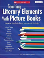 Teaching Literary Elements With Picture Books : Engaging, Standards-Based Lessons and Strategies - Susan Van Zile