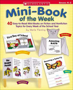 Mini-Book of the Week : 40 Easy-to-Read Mini-Books on Fiction and Nonfiction Topics for Every Week of the School Year - Maria Fleming