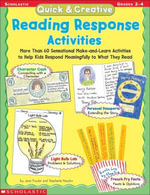 Quick & Creative Reading Response Activities : More Than 60 Sensational Make-and-Learn Activities to Help Kids Respond Meaningfully to What They Read - Jane Fowler