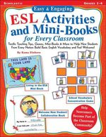 Easy & Engaging ESL Activities and Mini-Books for Every Classroom : Terrific Teaching Tips, Games, Mini-Books & More to Help New Students From Every Na - Kama Einhorn