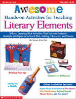Awesome Hands-on Activities for Teaching Literary Elements : 30 Easy, Learning-Rich Activities That Tap Into Students' Multiple Intelligences to Teach - Susan Van Zile