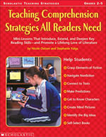Teaching Comprehension Strategies All Readers Need : Mini-Lessons That Introduce, Extend, and Deepen Key Reading Skills-and Promote a Lifelong Love of - Nicole Outsen