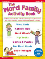 The Word Family Activity Book : Fun & Easy Reproducible Activities That Help Every Child Learn Key Word Patterns to Become Successful Readers & Writers - Mary Rosenberg