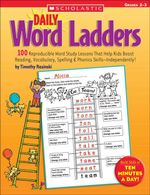 Daily Word Ladders : Grades 2-3: 100 Reproducible Word Study Lessons That Help Kids Boost Reading, Vocabulary, Spelling & Phonics Skills-Independently! - Timothy V. Rasinski