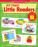 My First Little Readers : Level B: 25 Reproducible Mini-Books in English and Spanish That Give Kids a Great Start in Reading - Liza Charlesworth