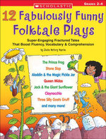 12 Fabulously Funny Folktale Plays : Super-Engaging Fractured Tales That Boost Fluency, Vocabulary & Comprehension - Justin McCory Martin