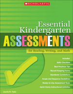 Essential Kindergarten Assessments for Reading, Writing, and Math - Laurie B. Fyke
