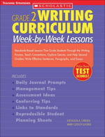 Writing Curriculum : Week-By-Week Lessons: Grade 2: Standards-Based Lessons That Guide Students Through the Writing Process, Teach Conventions, Explore - Kathleen A. Carden