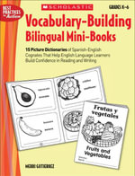 Vocabulary-Building Bilingual Mini-Books : 15 Picture Dictionaries of Spanish-English Cognates That Help English Language Learners Build Confidence in - Merri Gutierrez