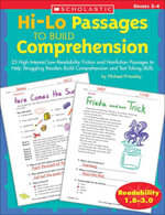 Hi-Lo Passages to Build Comprehension : Grades 3-4: 25 High-Interest/Low-Readability Fiction and Nonfiction Passages to Help Struggling Readers Build C - Michael Priestley