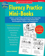 Fluency Practice Mini-Books : Grade 1: 15 Short, Leveled Fiction and Nonfiction Mini-Books With Research-Based Strategies to Help Students Build Word R - Kathleen M. Hollenbeck