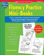 Fluency Practice Mini-Books : Grade 2: 15 Short, Leveled Fiction and Nonfiction Mini-Books With Research-Based Strategies to Help Students Build Word R - Kathleen M. Hollenbeck