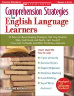 Comprehension Strategies for English Language Learners : 30 Research-Based Reading Strategies That Help Students Read, Understand, and Really Learn Con - Margaret Bouchard