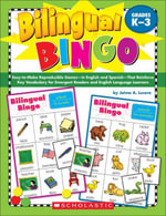 Bilingual Bingo : Easy-to-Make Reproducible Games-in English and Spanish-That Reinforce Key Vocabulary for Emergent Readers and English Language Learne - Jaime A Lucero