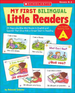 My First Bilingual Little Readers : Level A: 25 Reproducible Mini-Books in English and Spanish That Give Kids a Great Start in Reading - Deborah Schecter