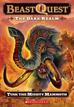 Tusk the Mighty Mammoth : The Dark Realm USA Series : Book 17 - Adam Blade
