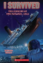 I Survived the Sinking of the Titanic, 1912 : I Survived (Quality) - Lauren Tarshis