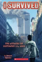 I Survived the Attacks of September 11th, 2001 : I Survived the Attacks of September 11th, 2001 - Lauren Tarshis