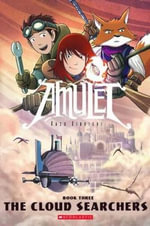 The Cloud Searchers : Amulet Series : Book 3 - Kazu Kibuishi