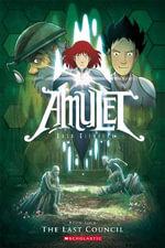 The Last Council : Amulet Series : Book 4 - Kazu Kibuishi