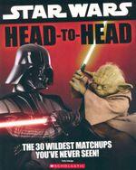 Star Wars : Head To Head : Head To Head - Pablo Hidalgo