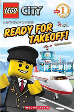 Lego City Adventures : Ready for Takeoff! : Scholastic Readers Level 1 - Sonia Sander