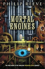 Predator Cities #1 : Mortal Engines - Philip Reeve