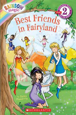 Rainbow Magic: Best Friends in Fairyland : Scholastic Readers Level 2