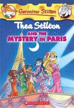 Thea Stilton and the Mystery in Paris : Geronimo Stilton : Thea Series Book 5 - Geronimo Stilton