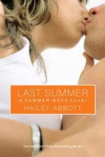 Summer Boys #4 : Last Summer - Hailey Abbott