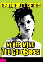 Never Mind The Goldbergs - Matthue Roth