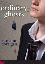 Ordinary Ghosts - Eireann Corrigan