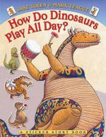 How Do Dinosaurs Play All Day? - Jane Yolen