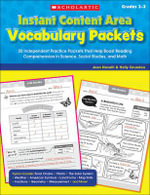 Instant Content Area Vocabulary Packets, Grades 2-3 : 25 Independent Practice Packets That Help Boost Reading Comprehension in Science, Social Studies, and Math - Joan Novelli