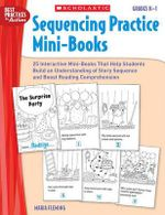 Sequencing Practice Mini-Books, Grades K-1 : Grades K-1 - Maria Fleming