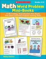 Math Word Problem Mini-Books, Grades 2-3 : 12 Motivating, Reproducible Mini-Books That Boost Essential Problem-Solving Skills - Betsy Franco