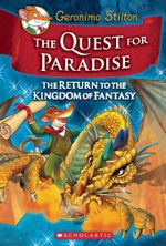 The Quest for Paradise: The Return To The Kingdom of Fantasy : Geronimo Stilton Kingdom of Fantasy : Book 2 - Geronimo Stilton