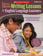 Easy & Effective Writing Lessons for English Language Learners : Scaffolded Writing Assignments That Help ELLs Succeed in the Mainstream Classroom - Marilyn Bogusch Pryle