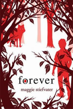 Forever : Wolves of Mercy Falls Series: Book 3 - Maggie Stiefvater