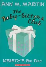 Kristy's Big Day : Babysitters Club - Ann M Martin