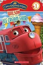 Chuggington : Wilson and the Ice Cream Fair - Mara Conlon
