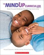 The MindUP Curriculum, Grades 3-5 : Brain-Focused Strategies for Learning--And Living - Scholastic, Inc.