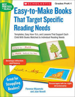 Easy-to-Make Books That Target Specific Reading Needs : Templates, Easy How-to's, and Lessons That Support Each Child With Books Matched to Individual - Florence Miyamoto