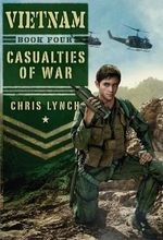 Casualties of War : Casualties of War - Chris Lynch