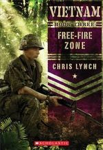 Free-Fire Zone : Vietnam (Scholastic) - Chris Lynch