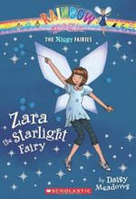 Rainbow Magic : Zara the Starlight Fairy : Night Fairies Series : Book 3 - Daisy Meadows